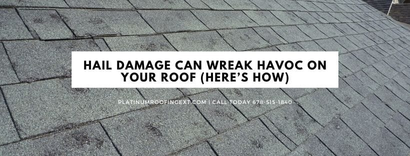 Hail Damage Can Wreak Havoc On Your Roof (Here's How)